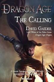 Dragon Age: The Calling (US Ed.) by David Gaider