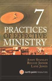 7 Practices of Effective Ministry by Andy Stanley