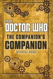 Doctor Who: The Companion's Companion by Clara Oswald