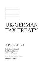 UK/German Tax Treaty: A Practical Guide by Robert Peake