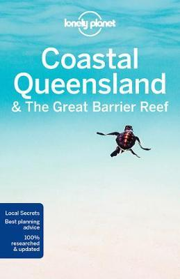 Lonely Planet Coastal Queensland & the Great Barrier Reef by Lonely Planet