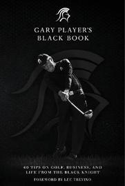 Gary Player's Black Book by Gary Player