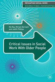 Critical Issues in Social Work With Older People by Mo Ray