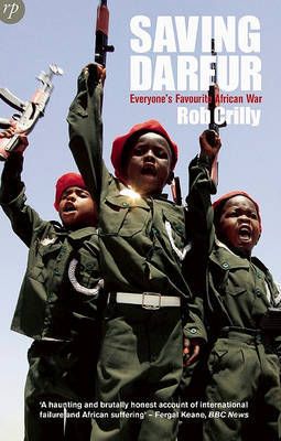 Saving Darfur: Everyone's Favourite African War by Rob Crilly image