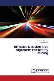 Effective Decision Tree Algorithm for Reality Mining by Rameshkumar K