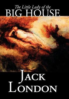 The Little Lady of the Big House by Jack London image