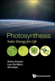 Photosynthesis: Solar Energy For Life by - Govindjee