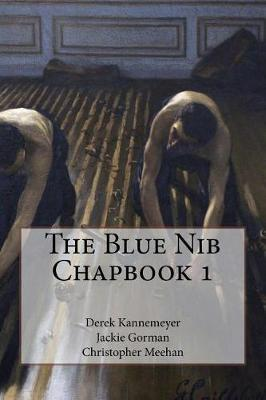 The Blue Nib Chapbook 1 by Derek Kannemeyer