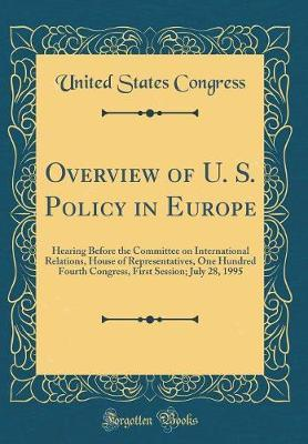 Overview of U. S. Policy in Europe by United States Congress