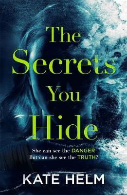 The Secrets You Hide by Kate Helm image