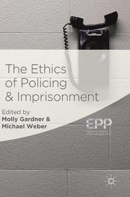 The Ethics of Policing and Imprisonment