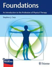 Foundations: An Introduction to the Profession of Physical Therapy by Stephen Carp