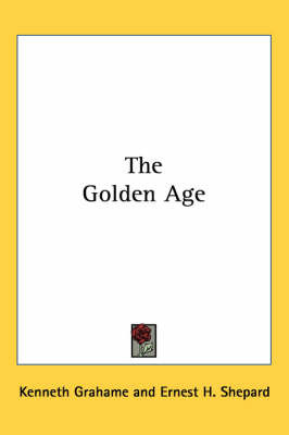 The Golden Age by Kenneth Grahame image