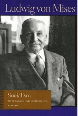 Socialism: An Economic and Sociological Analysis by Ludwig Von Mises