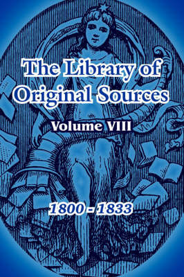The Library of Original Sources: Volume VIII (1800 - 1833)