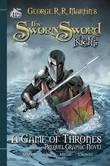 The Sworn Sword: The Graphic Novel: Sworn Sword by George R.R. Martin