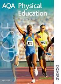 AQA GCSE Physical Education by Kirk Bizley
