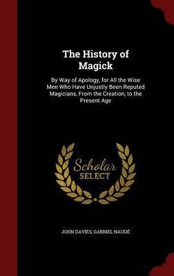 The History of Magick by John Davies