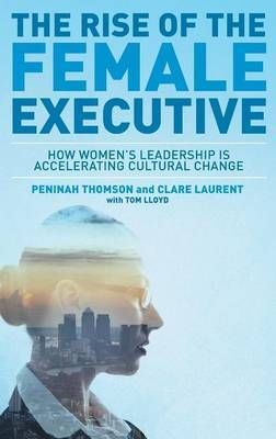 The Rise of the Female Executive by Peninah Thomson