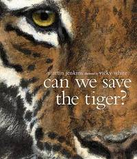 Can We Save the Tiger? by Martin Jenkins image