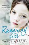 The Runaway Girl by Casey Watson