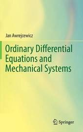 Ordinary Differential Equations and Mechanical Systems by Jan Awrejcewicz