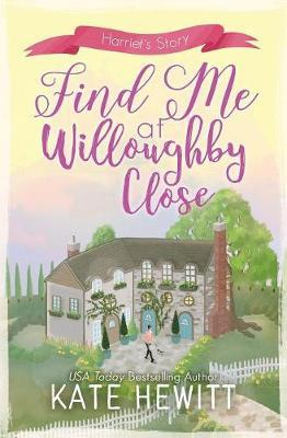 Find Me at Willoughby Close by Kate Hewitt image