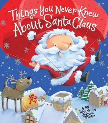 Things You Never Knew about Santa Claus by Giles Paley-Phillips image