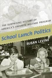 School Lunch Politics by Susan Levine image
