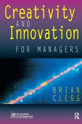 Creativity and Innovation for Managers by Brian Clegg image