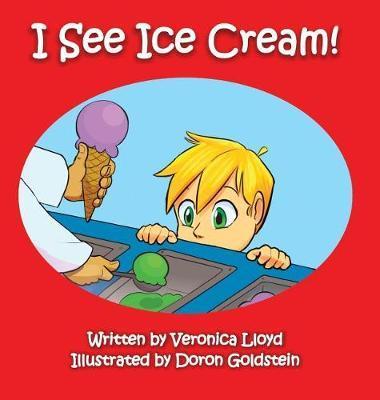 I See Ice Cream by Veronica M Lloyd