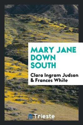 Mary Jane Down South by Clara Ingram Judson
