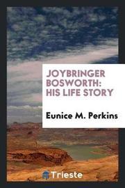 Joybringer Bosworth by Eunice M. Perkins image