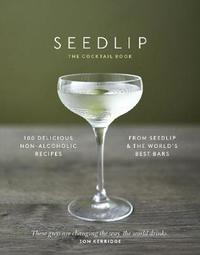 The Seedlip Cocktail Book by Ben Branson image