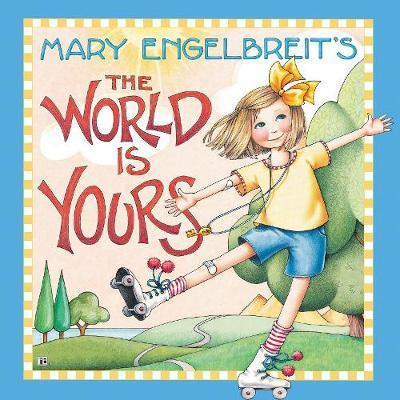 Mary Engelbreit's The World Is Yours by Mary Engelbreit