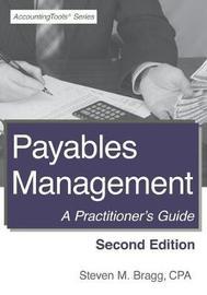 Payables Management by Steven M. Bragg