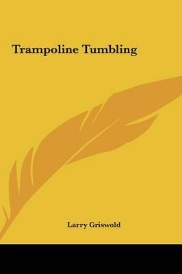 Trampoline Tumbling by Larry Griswold image