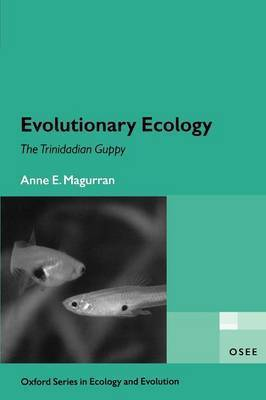 Evolutionary Ecology by Anne E Magurran