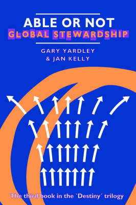 Able or Not: Gobal Stewardship by Gary Yardley