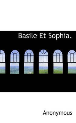 Basile Et Sophia. by * Anonymous