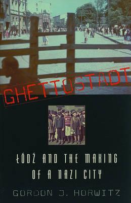 Ghettostadt by Gordon J. Horwitz