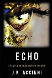 Echo Species Intervention #6609 by J K Accinni