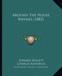 Around the House Rhymes (1882) by Edward Willett