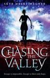 Chasing the Valley by Skye Melki-Wegner