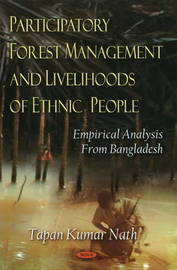 Participatory Forest Management & Livelihoods of Ethnic People by Tapan Kumar Nath image