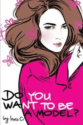 Do You Want to Be a Model? by Ines Crnokrak Skerlic