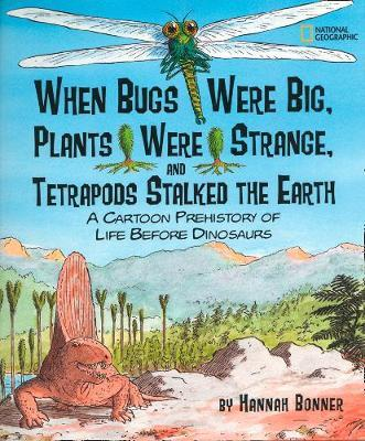 When Bugs Were Big, Plants Were Strange, and Tetrapods Stalked the Earth by Hannah Bonner image