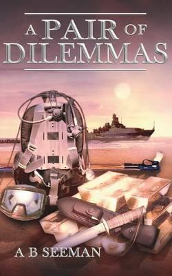 A Pair of Dilemmas by A. B. Seeman