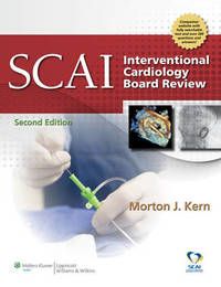 SCAI Interventional Cardiology Board Review by Morton J. Kern