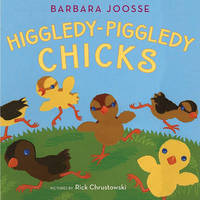 Higgledy-Piggledy Chicks by Barbara M Joosse image